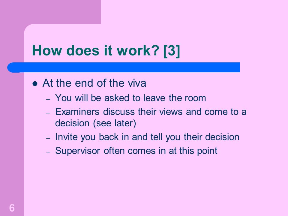 How does it work [3] At the end of the viva
